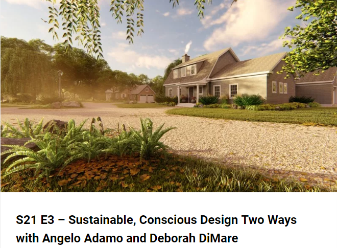 S21 E3 – Sustainable, Conscious Design Two Ways with Angelo Adamo and Deborah DiMare